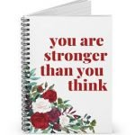 You Are Stronger Than You Think – Inspirational Spiral Notebook / Journal – Ruled Line