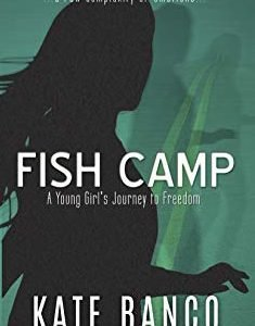 Fish Camp: A Young Girl's Journey to Freedom (A Sara Rodriguez Mystery Book 1) By Kate Banco