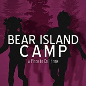 Bear Island Camp: A Place to Call Home (A Sara Rodriguez Mystery Book 3 of 3 ) By Kate Banco
