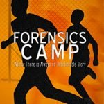 Forensics Camp : Where There is Always an Unbelievable Story (A Sara Rodriguez Mystery Book 2 of 3 ) By Kate Banco