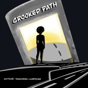 Crooked Path By Taquonna Lampkins