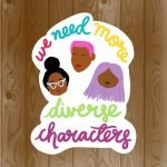 We Need More Diverse Characters | Stickers By Scintillare